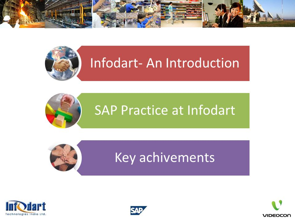 Infodart- An Introduction SAP Practice at Infodart Key achivements