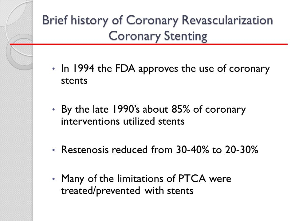 Brief history of Coronary Revascularization Coronary Stenting