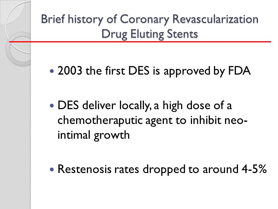 Brief history of Coronary Revascularization Drug Eluting Stents
