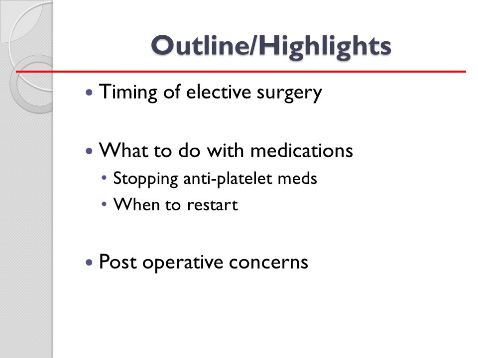 Outline/Highlights Timing of elective surgery