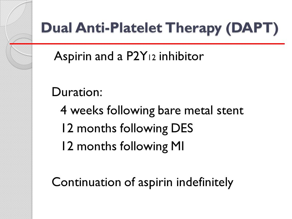 Dual Anti-Platelet Therapy (DAPT)