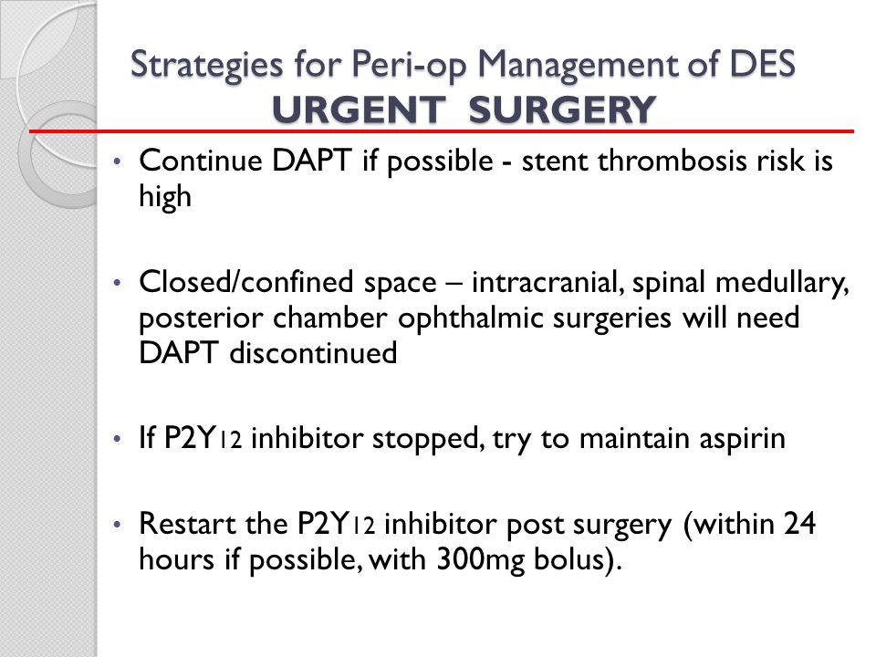 Strategies for Peri-op Management of DES URGENT SURGERY