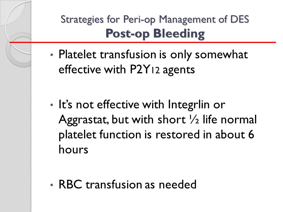 Strategies for Peri-op Management of DES Post-op Bleeding