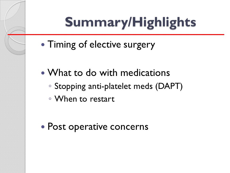Summary/Highlights Timing of elective surgery