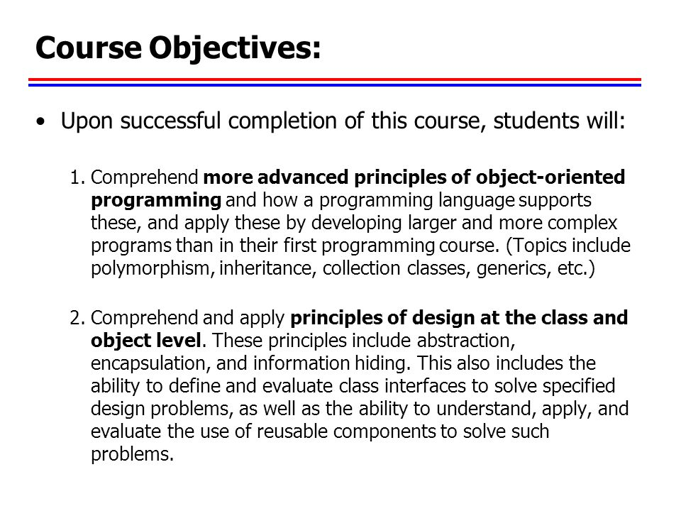 Course Objectives: Upon successful completion of this course, students will: