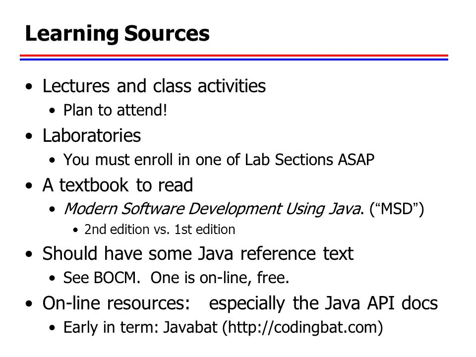 Learning Sources Lectures and class activities Laboratories