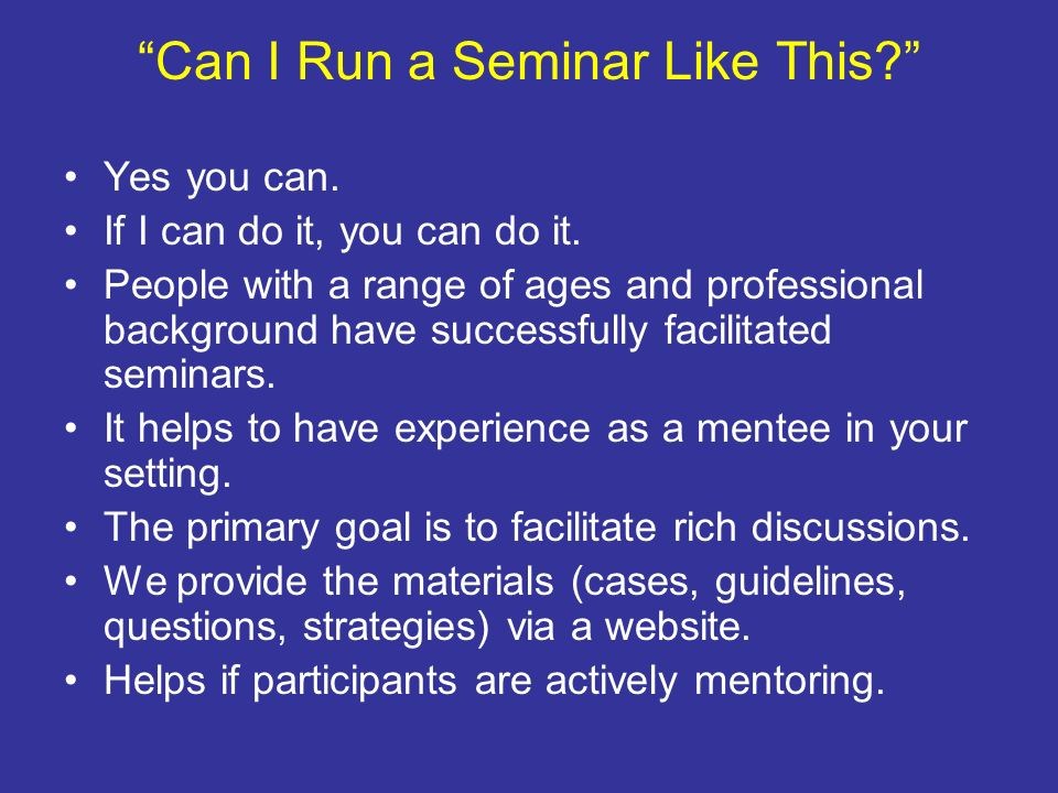 Can I Run a Seminar Like This