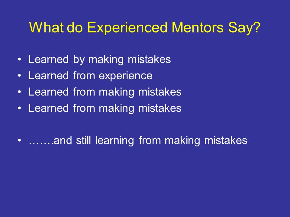 What do Experienced Mentors Say