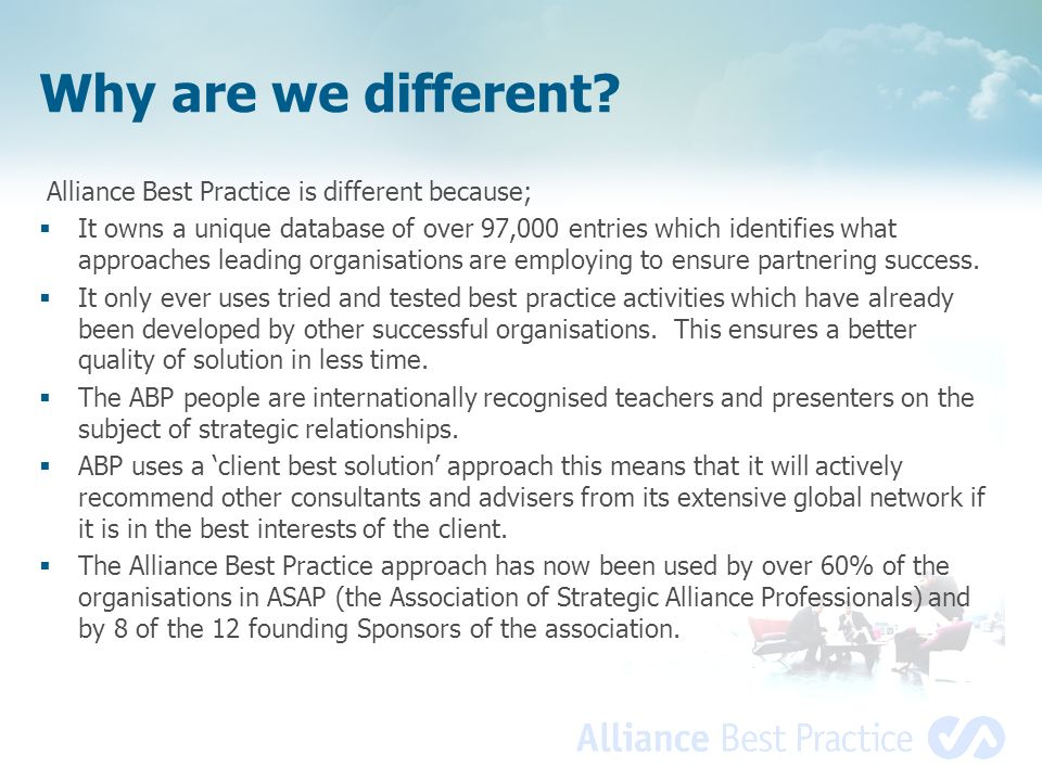 Why are we different Alliance Best Practice is different because;