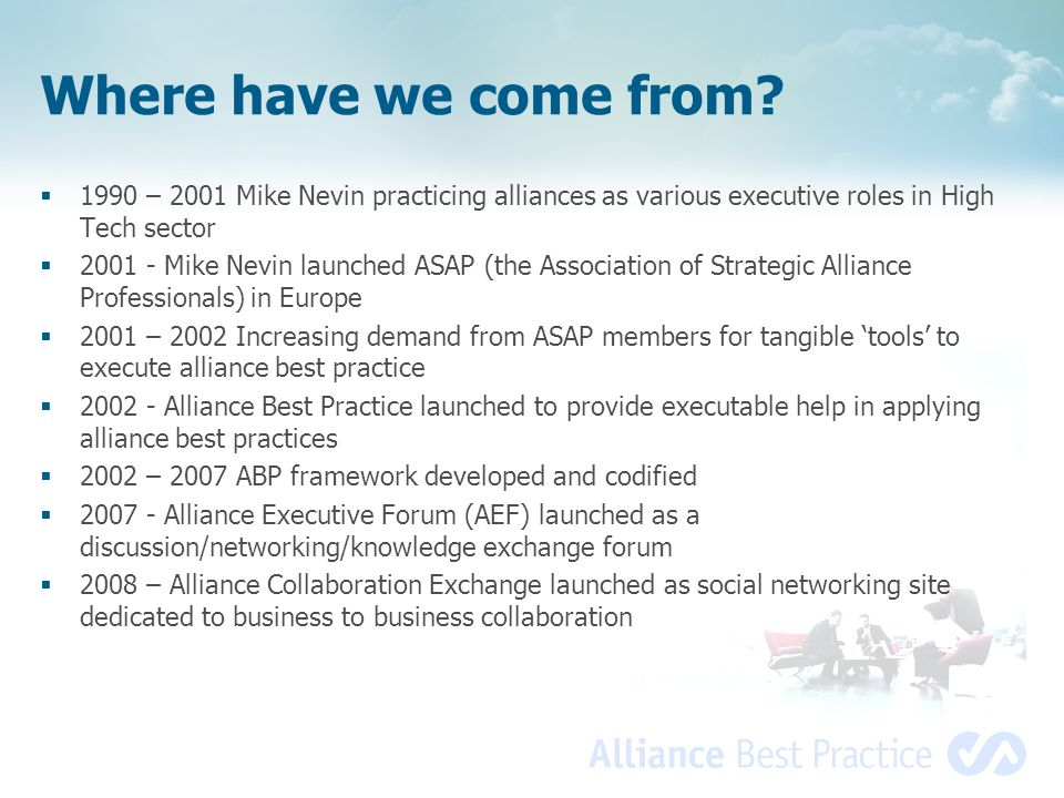 Where have we come from 1990 – 2001 Mike Nevin practicing alliances as various executive roles in High Tech sector.