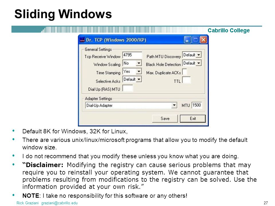 Sliding Windows Default 8K for Windows, 32K for Linux,