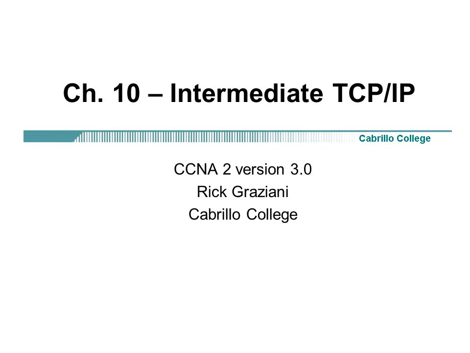 Ch. 10 – Intermediate TCP/IP