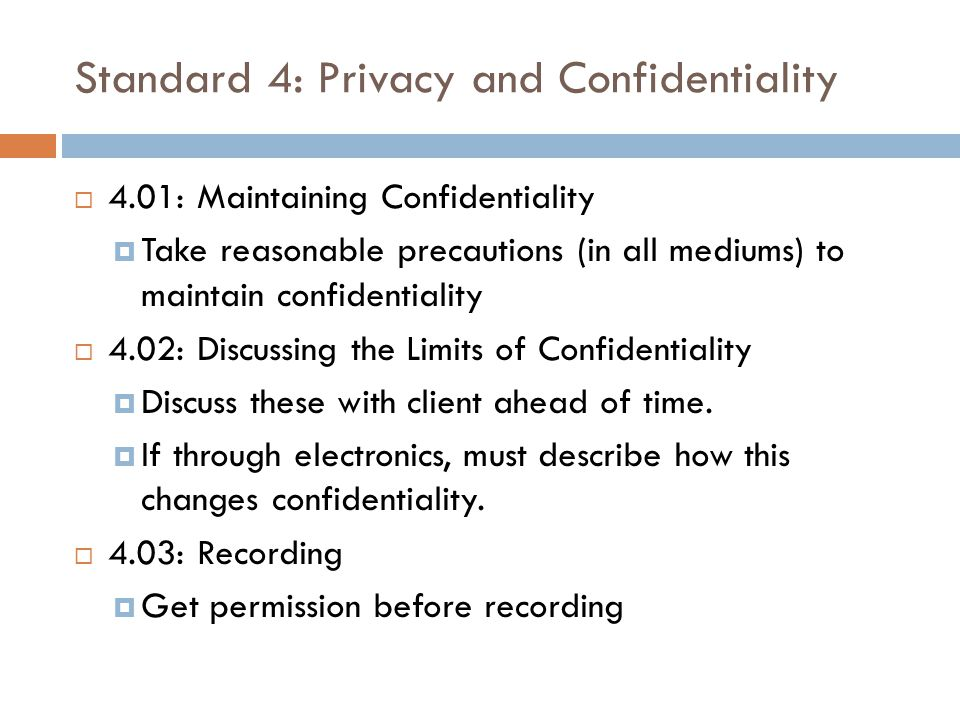 Standard 4: Privacy and Confidentiality