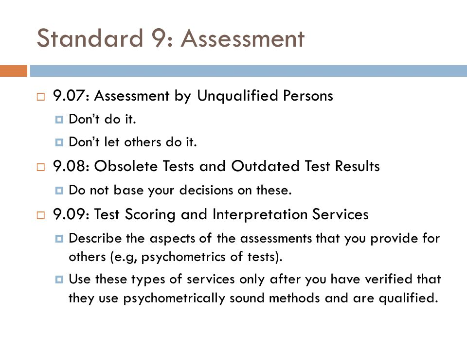 Standard 9: Assessment 9.07: Assessment by Unqualified Persons