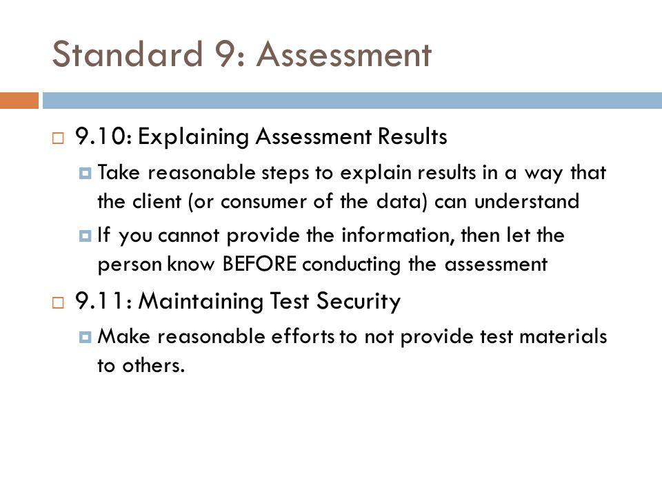 Standard 9: Assessment 9.10: Explaining Assessment Results