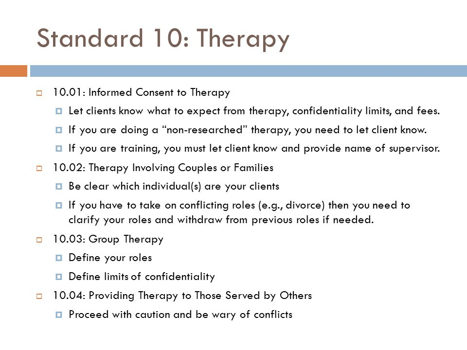 Standard 10: Therapy 10.01: Informed Consent to Therapy