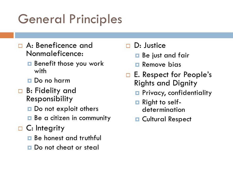 General Principles A: Beneficence and Nonmaleficence: