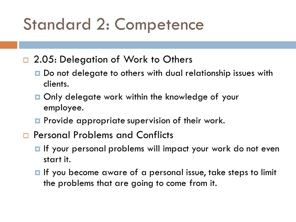 Standard 2: Competence 2.05: Delegation of Work to Others