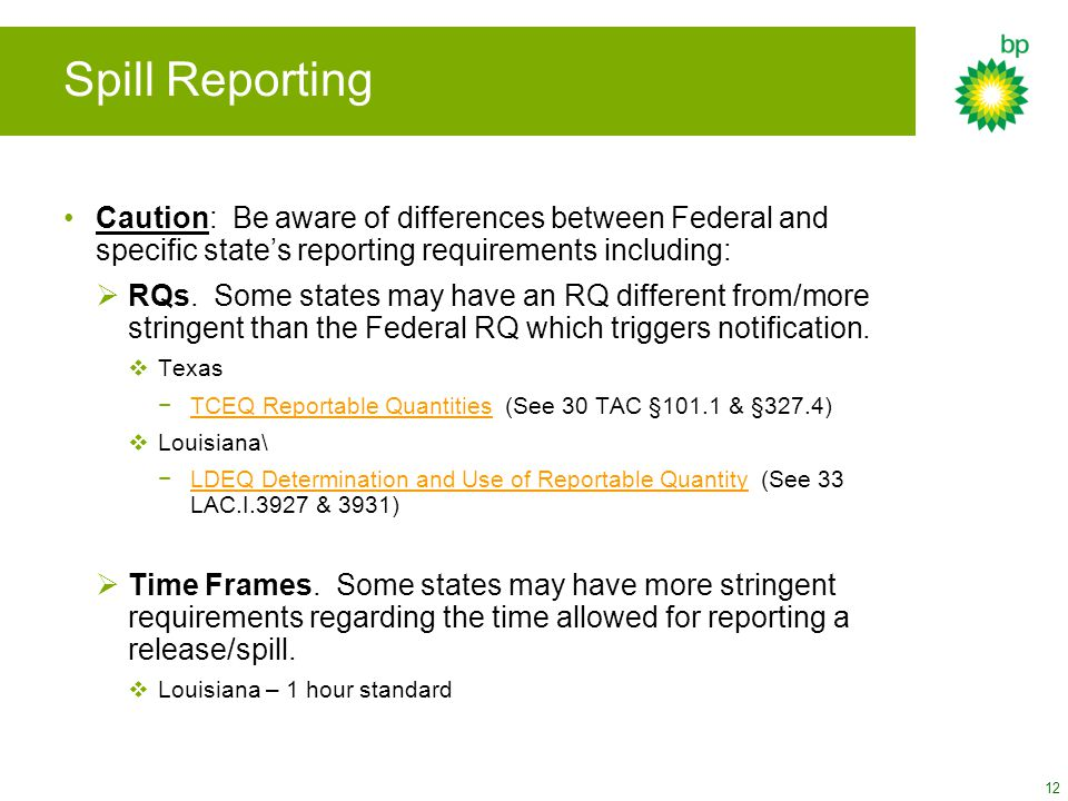Spill Reporting Caution: Be aware of differences between Federal and specific state's reporting requirements including: