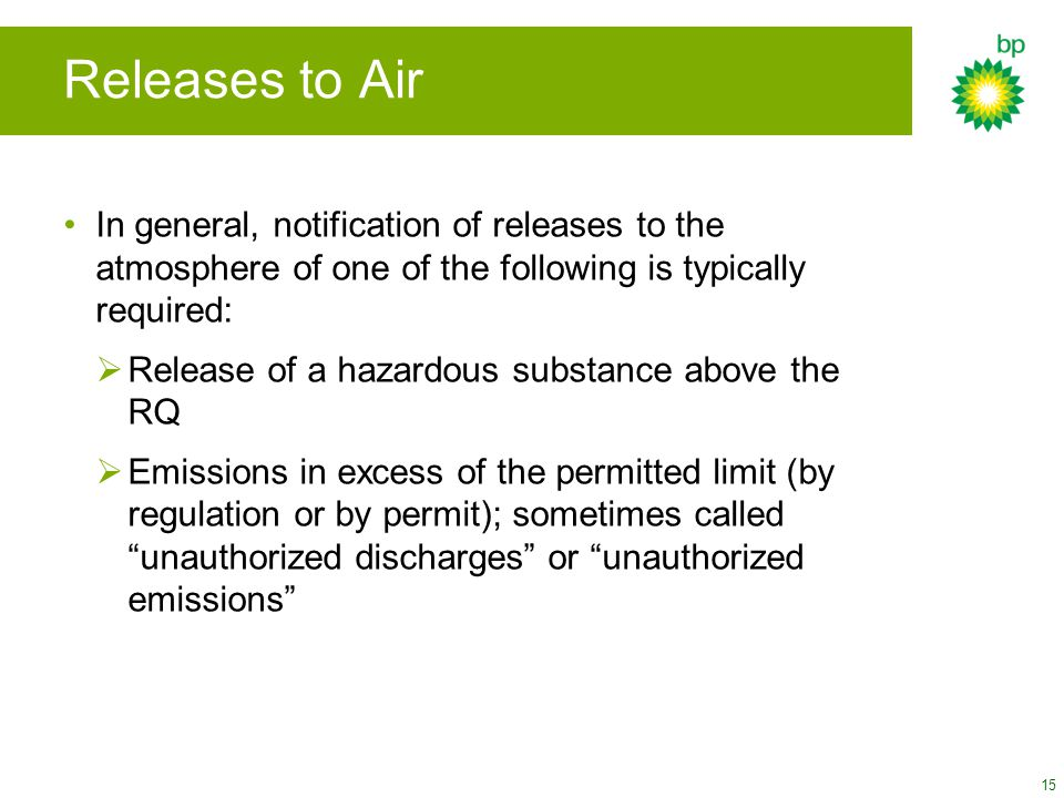 Releases to Air In general, notification of releases to the atmosphere of one of the following is typically required: