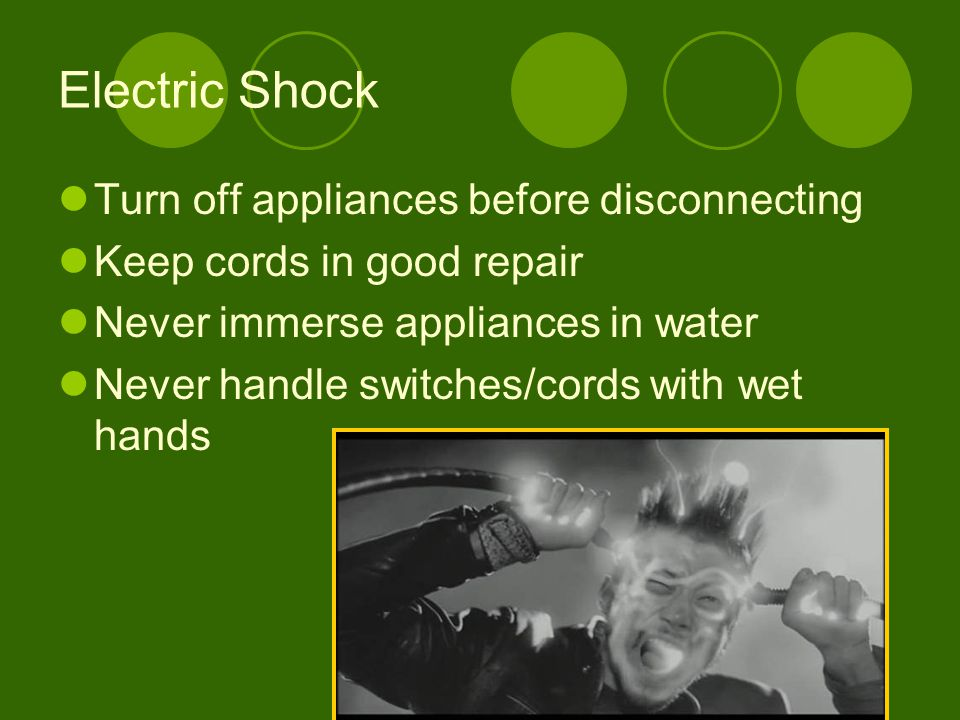 Electric Shock Turn off appliances before disconnecting