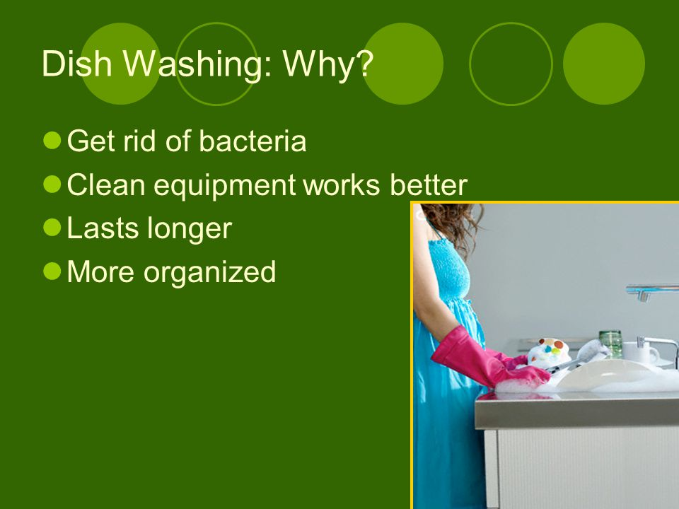 Dish Washing: Why Get rid of bacteria Clean equipment works better