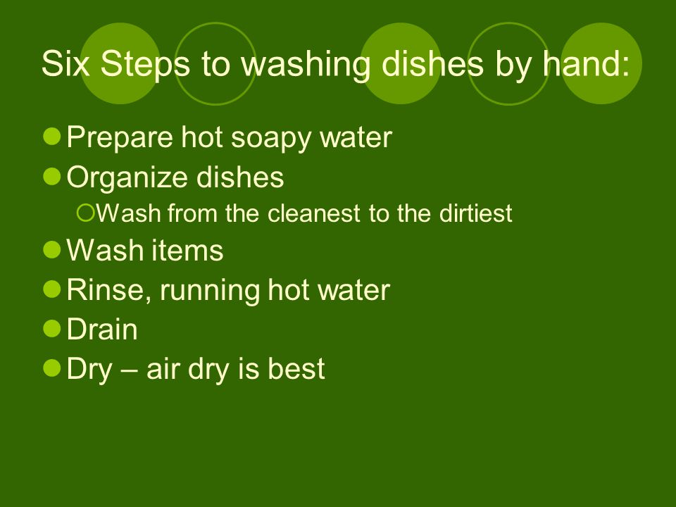 Six Steps to washing dishes by hand: