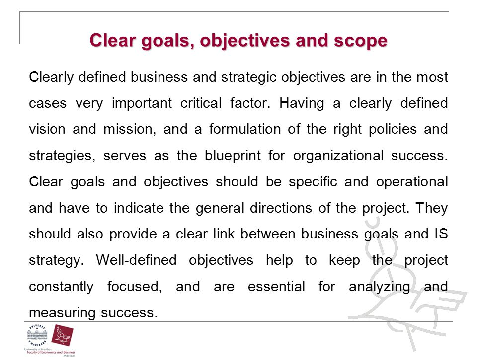 Clear goals, objectives and scope