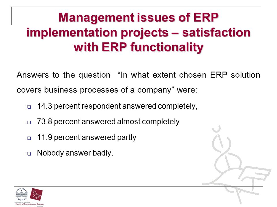Management issues of ERP implementation projects – satisfaction with ERP functionality