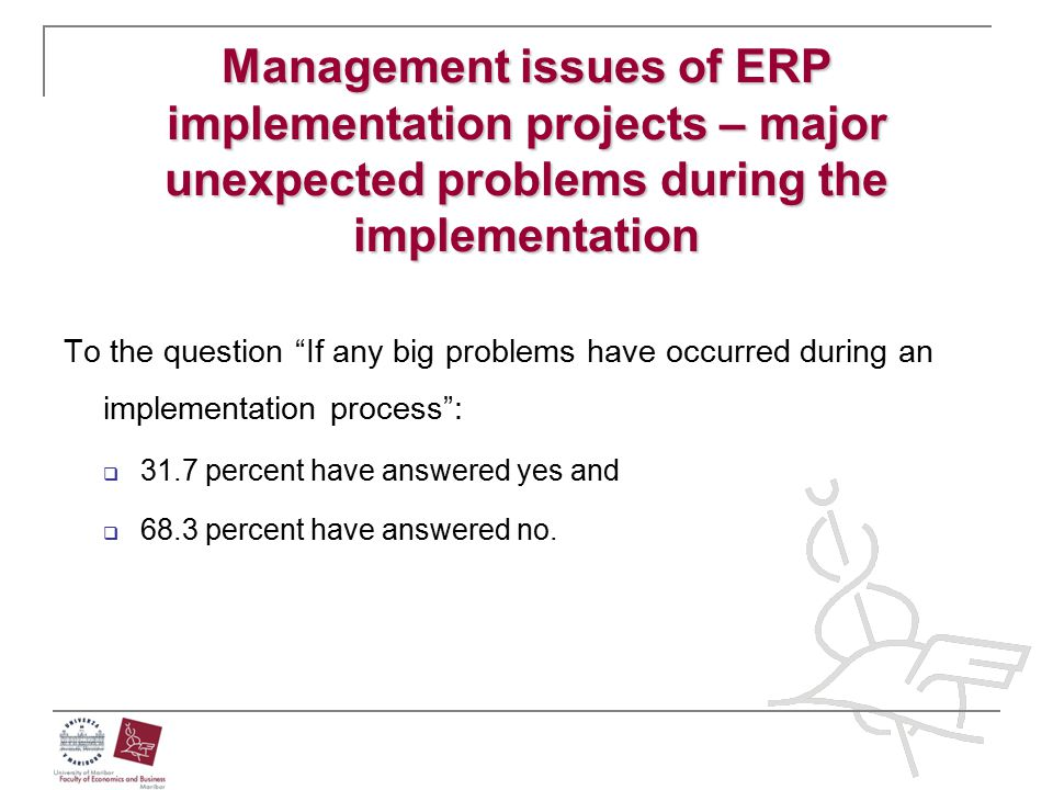 Management issues of ERP implementation projects – major unexpected problems during the implementation