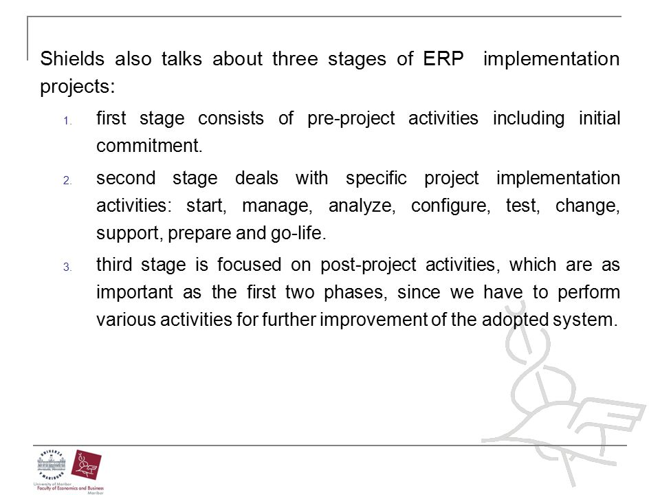Shields also talks about three stages of ERP implementation projects:
