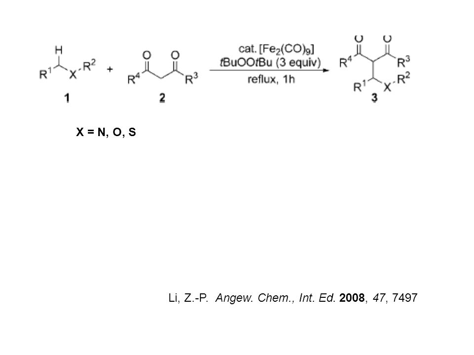 X = N, O, S Li, Z.-P. Angew. Chem., Int. Ed. 2008, 47, 7497