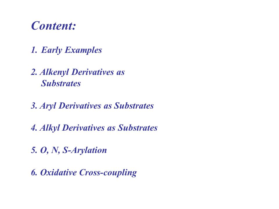 Content: Early Examples 2. Alkenyl Derivatives as Substrates