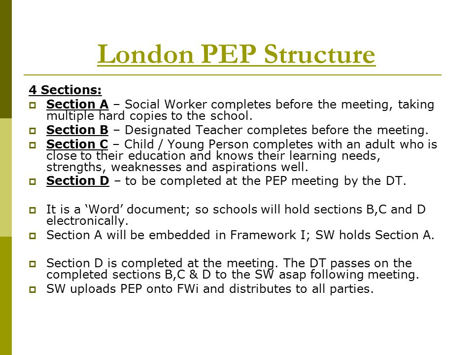 London PEP Structure 4 Sections: