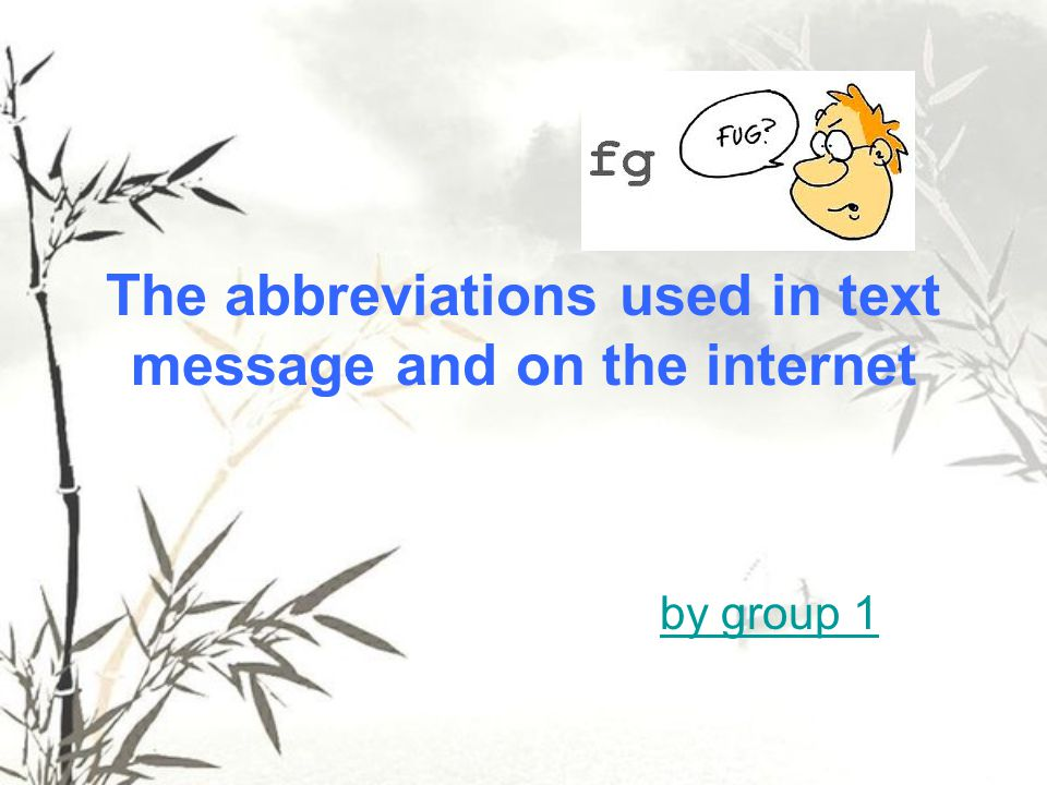 The abbreviations used in text message and on the internet