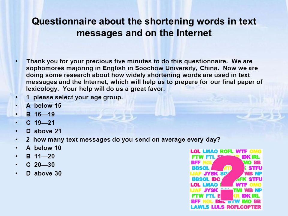 Questionnaire about the shortening words in text messages and on the Internet