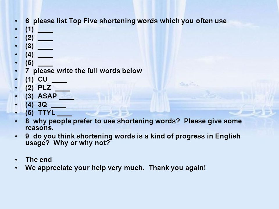 6 please list Top Five shortening words which you often use