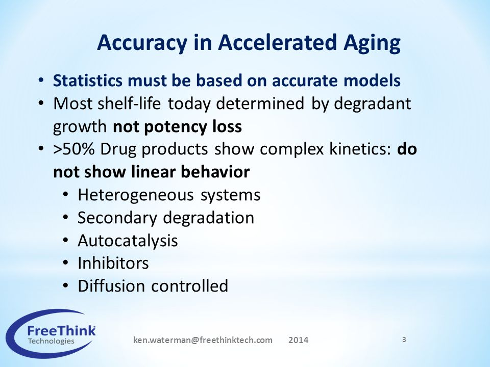 Accuracy in Accelerated Aging ken.waterman@freethinktech.com 2014