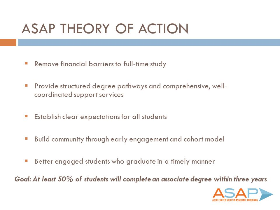 aSAP Theory of Action Remove financial barriers to full-time study
