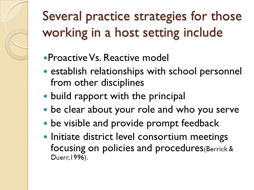 Several practice strategies for those working in a host setting include