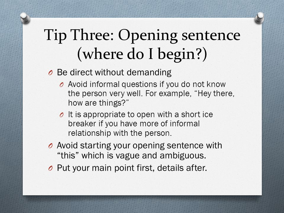 Tip Three: Opening sentence (where do I begin )