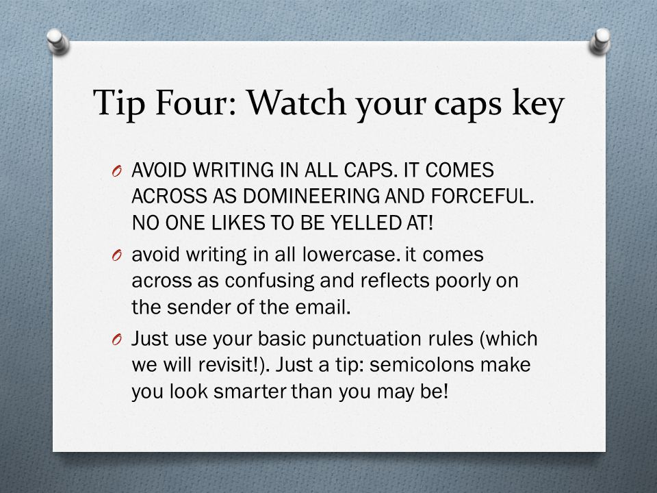 Tip Four: Watch your caps key
