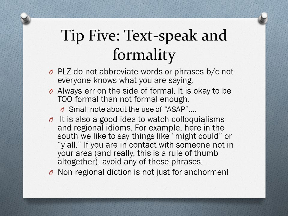 Tip Five: Text-speak and formality