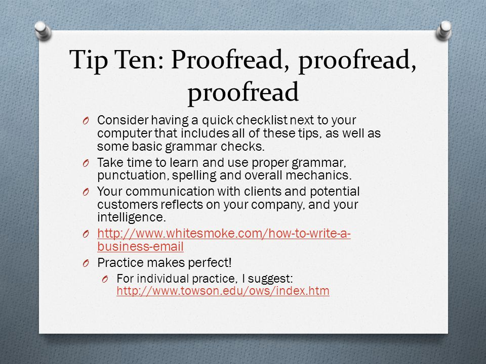 Tip Ten: Proofread, proofread, proofread