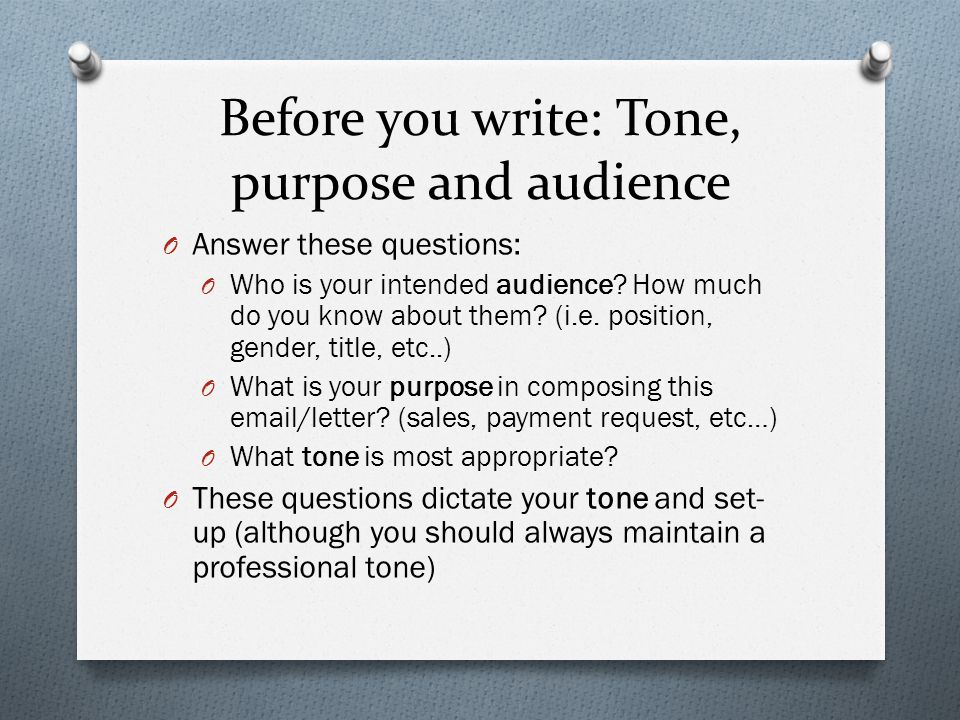 Before you write: Tone, purpose and audience