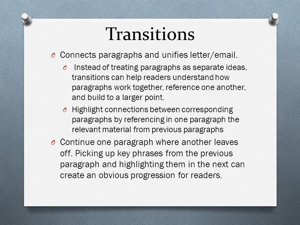 Transitions Connects paragraphs and unifies letter/email.