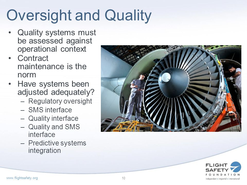 Oversight and Quality Quality systems must be assessed against operational context. Contract maintenance is the norm.