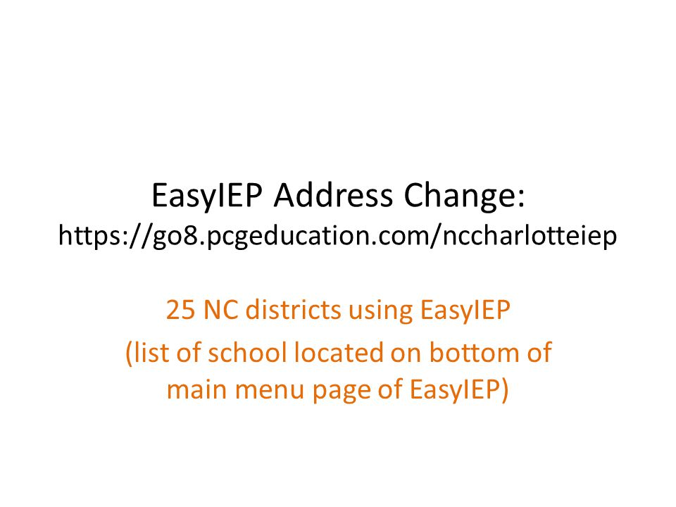 EasyIEP Address Change: https://go8.pcgeducation.com/nccharlotteiep