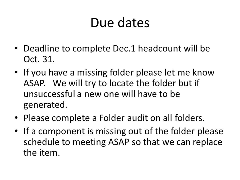 Due dates Deadline to complete Dec.1 headcount will be Oct. 31.