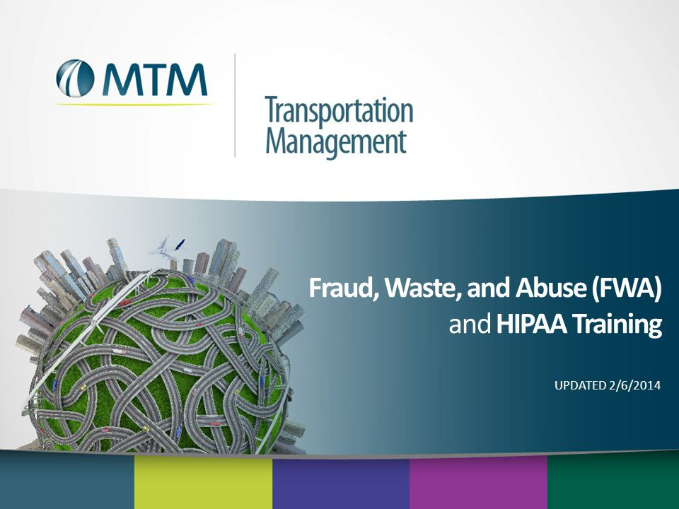 Fraud, Waste, and Abuse (FWA) and HIPAA Training UPDATED 2/6/2014